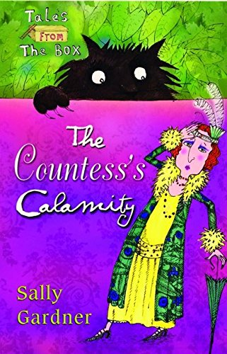 The Countess's Calamity By Sally Gardner