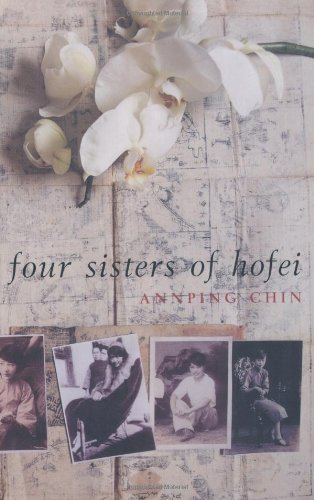 The Four Sisters of Hofei By Annping Chin