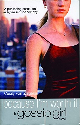 Because I'm Worth it by Cecily Von Ziegesar