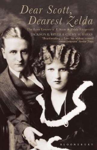 Dear Scott, Dearest Zelda: The Love Letters of F.Scott and Zelda Fitzgerald By F. Scott Fitzgerald