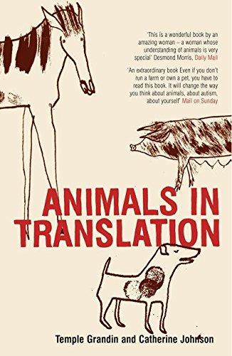 Animals in Translation: The Woman Who Thinks Like a Cow by Temple Grandin