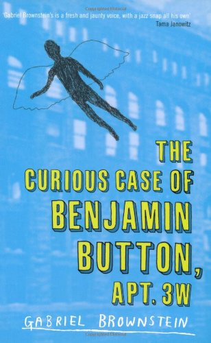 The Curious Case of Benjamin Button Apt 3W By Gabriel Brownstein