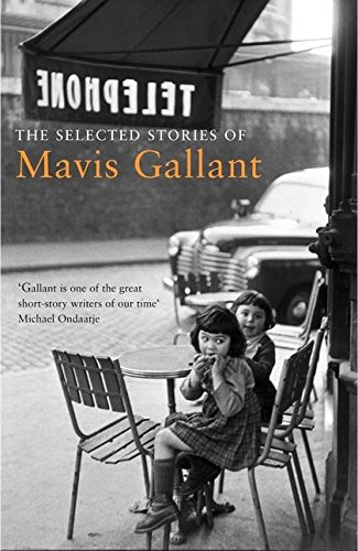 The Selected Stories of Mavis Gallant By Mavis Gallant