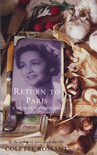 Return to Paris: A Memoir with Recipes by Colette Rossant