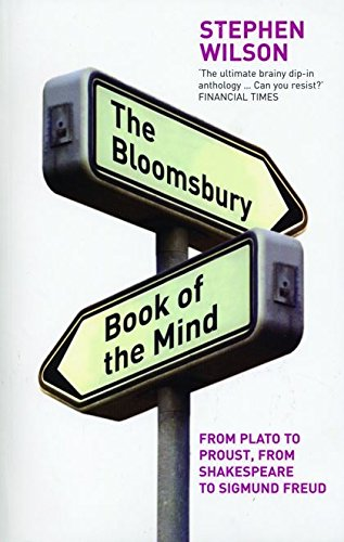 The Bloomsbury Book of the Mind By Stephen Wilson