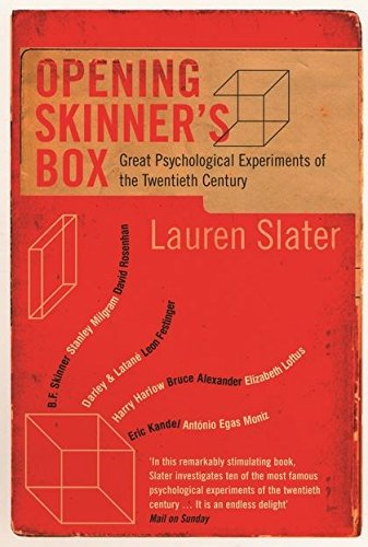 Opening Skinner's Box: Great Psychological Experiments of the Twentieth Century By Lauren Slater