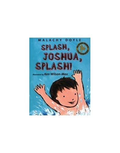 Splash, Joshua, Splash! By Malachy Doyle