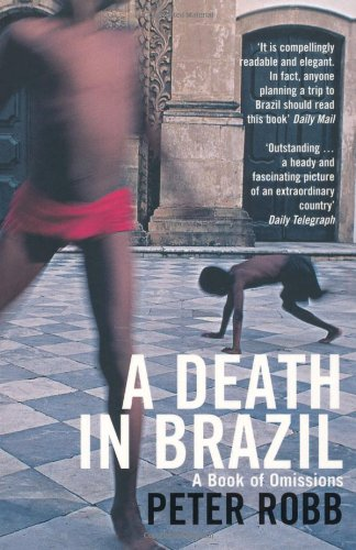 A Death in Brazil: A Book of Omissions by Peter Robb