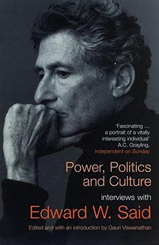Power, Politics and Culture: Interviews with Edward W. Said By Edward W. Said