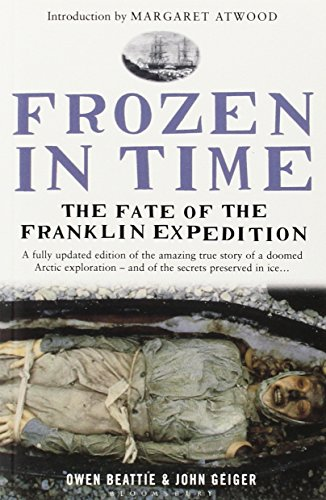 Frozen in Time: The Fate of the Franklin Expedition By John Geiger