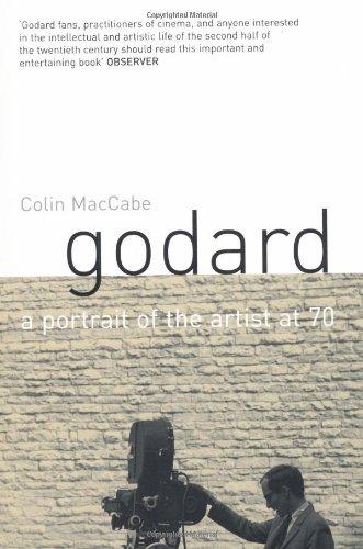 Godard: A Portrait of the Artist at Seventy By Colin Maccabe