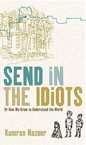 Send in the Idiots By Kamran Nazeer
