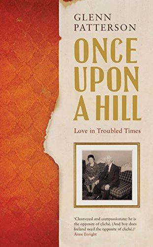 Once Upon a Hill By Glenn Patterson