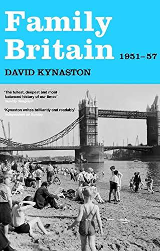 Family Britain, 1951-1957 by David Kynaston