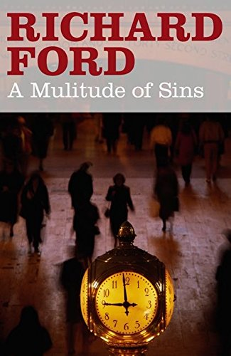 A Multitude of Sins By Richard Ford