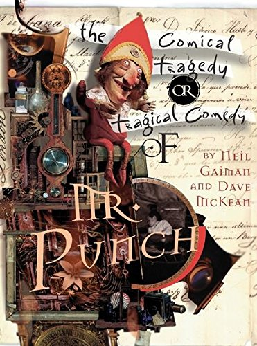 The Tragical Comedy or Comical Tragedy of Mr Punch By Neil Gaiman