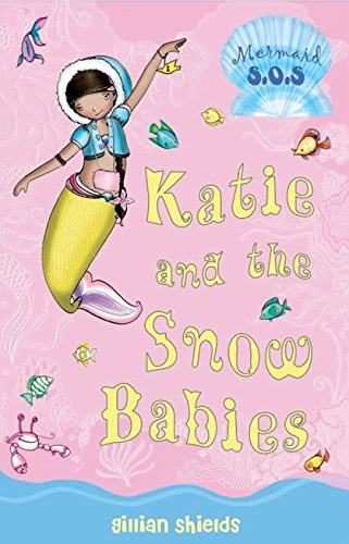 Katie and the Snow Babies By Gillian Shields