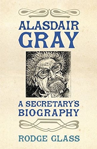 Alasdair Gray By Rodge Glass