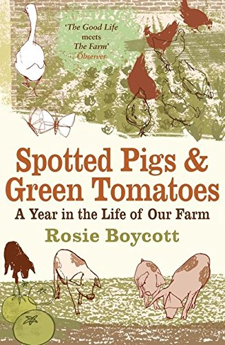 Spotted Pigs and Green Tomatoes By Rosie Boycott