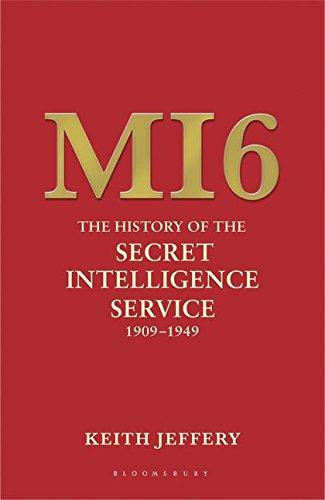 MI6: The History of the Secret Intelligence Service 1909-1949 By Keith Jeffery