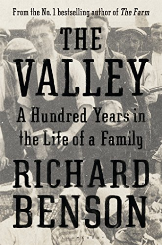 The Valley: A Hundred Years in the Life of a Family By Richard Benson