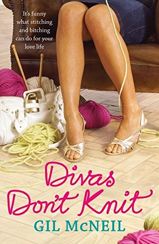 Divas Don't Knit By Gil McNeil