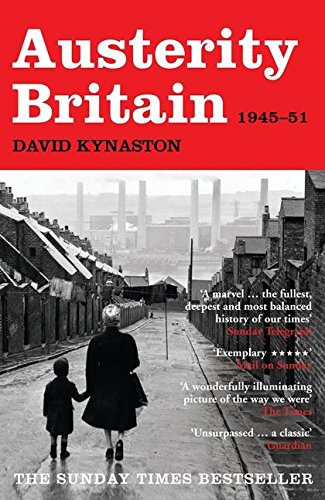 Austerity Britain, 1945-1951 By David Kynaston