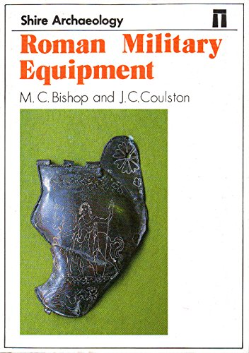 Roman Military Equipment (Shire archaeology series) By M. C. Bishop