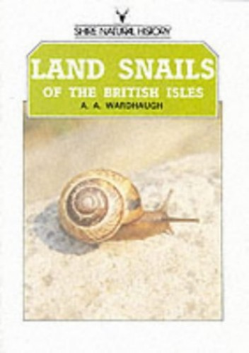 Land Snails of the British Isles By A.A. Wardhaugh