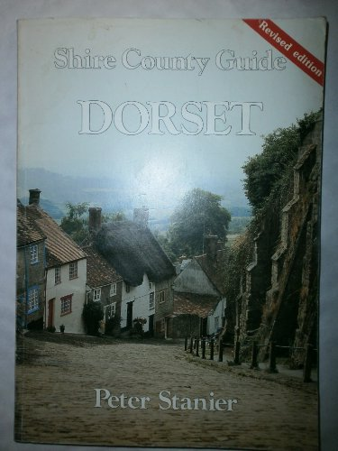 Dorset (Shire county guide) by Stanier, Peter 0747800499 The Cheap Fast Free