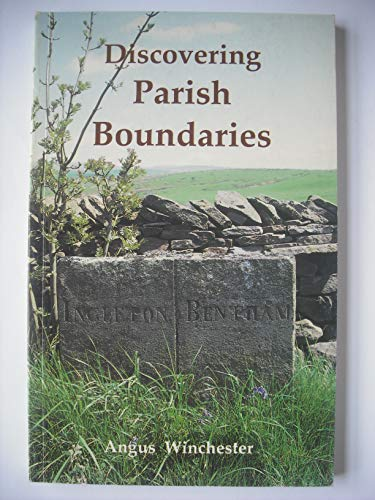 Discovering Parish Boundaries By Angus Winchester