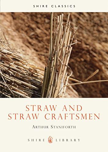 Straw and Straw Craftsmen By Arthur R. Staniforth
