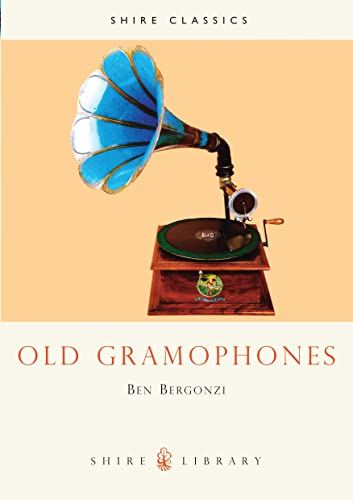 Old Gramophones and Other Talking Machines by Benet Bergonzi
