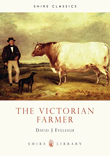 The Victorian Farmer (Shire Library) By David J. Eveleigh