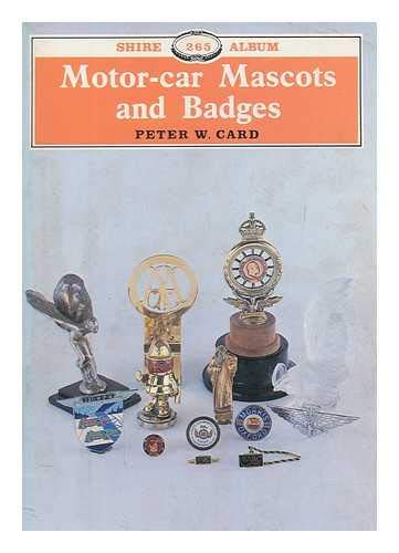 Motor Car Mascots and Badges By Peter W. Card