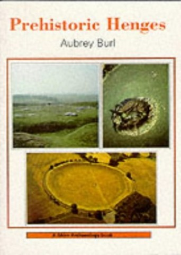 Prehistoric Henges (Shire Archaeology) By Aubrey Burl