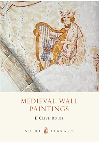 Mediaeval Wall Paintings (Shire Library) By E.Clive Rouse