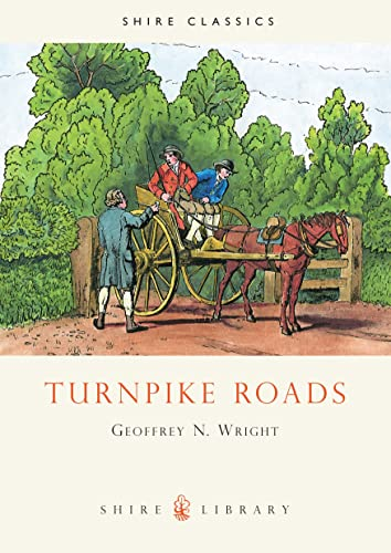 Turnpike Roads (Shire Library) By Geoffrey N. Wright