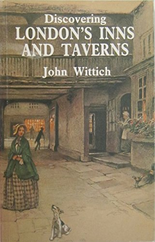 Discovering London's Inns and Taverns (Discovering... by Wittich, John Paperback