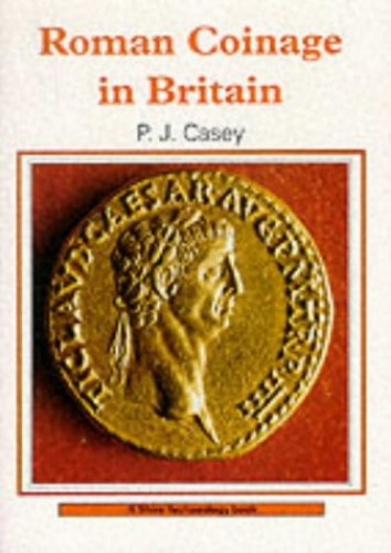 Roman Coinage in Britain (Shire Archaeology) By P. J. Casey