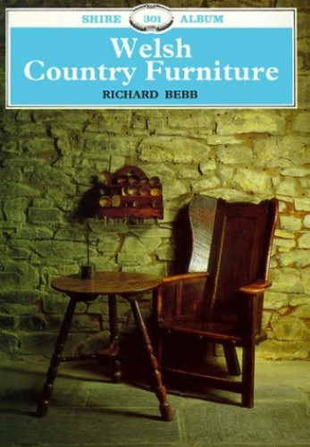Welsh Country Furniture by Richard J. Bebb