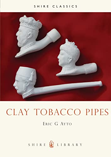 Clay Tobacco Pipes By Eric G. Ayto