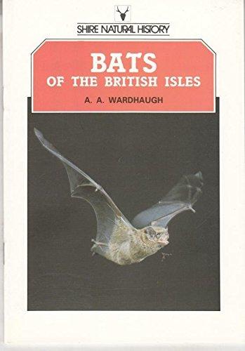 Bats of the British Isles By A.A. Wardhaugh