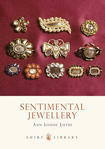 Sentimental Jewellery (The Shire Book) By Anne Louise Luthi