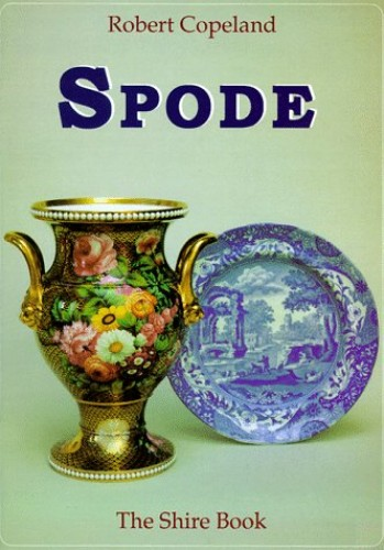 Spode (Shire Colour Books) by Copeland, Robert Paperback Book The Cheap Fast