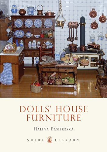Dolls' House Furniture (Shire Book) By Halina Pasierbska