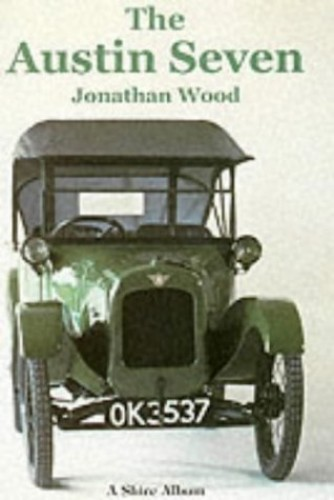 The Austin Seven (Shire Library) by Jonathan Wood