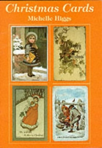 Christmas Cards from the 1840s to the 1940s (Shire Album) By Michelle Higgs
