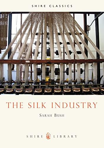 The Silk Industry By Sarah Bush