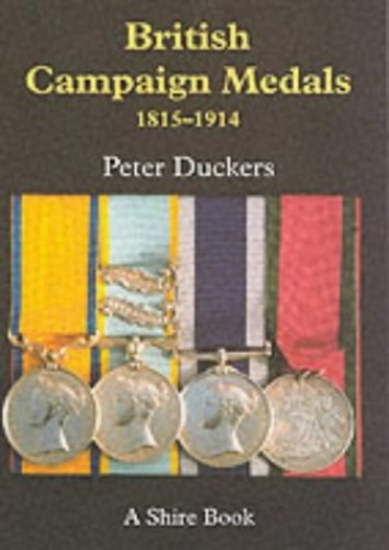 British Campaign Medals 1815-1914 (Shire Album) By Peter Duckers